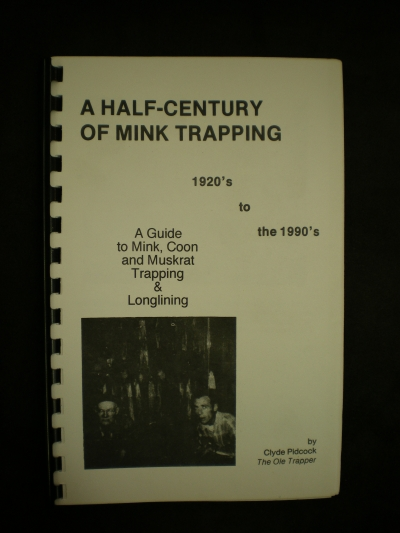 A Half-Century of Mink Trapping By: Pidcock #126