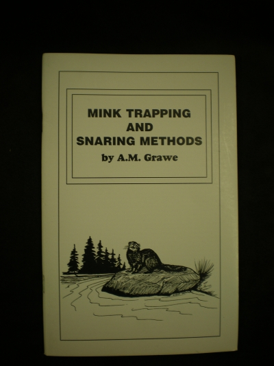 Mink Trapping and Snaring Methods By: Grawe