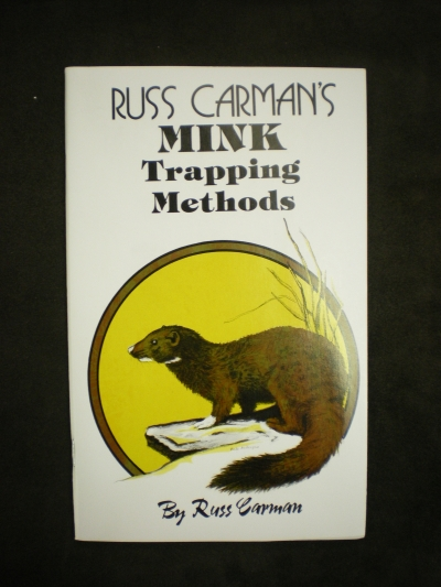 Mink Trapping Methods By: Carman #0186