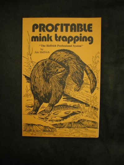 Profitable Mink Trapping By:Helfrich #0246